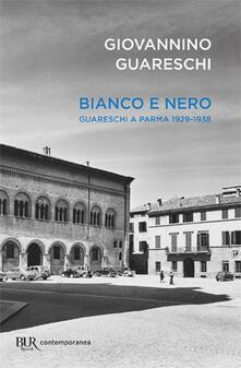Bianco e nero. Giovannino Guareschi a Parma 1929-1938.pdf