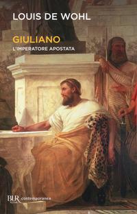 Giuliano. L'imperatore apostata - De Wohl, Louis - wuz.it