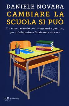 Voluntariadobaleares2014.es Cambiare la scuola si può. Un nuovo metodo per insegnanti e genitori, per un'educazione finalmente efficace Image