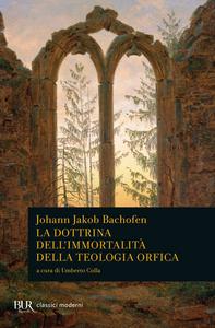 Libro La dottrina dell'immortalità della teologia orfica Johann J. Bachofen