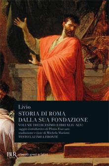 Antondemarirreguera.es Storia di Roma dalla sua fondazione. Testo latino a fronte. Vol. 13: Libri 44-45. Image