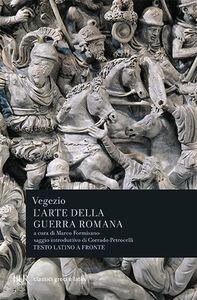 Foto Cover di L' arte della guerra romana. Testo latino a fronte, Libro di Flavio R. Vegezio, edito da BUR Biblioteca Univ. Rizzoli
