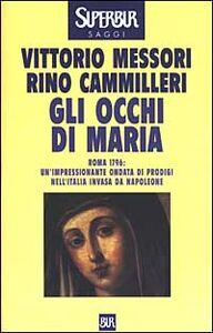 Foto Cover di Gli occhi di Maria, Libro di Vittorio Messori,Rino Cammilleri, edito da BUR Biblioteca Univ. Rizzoli