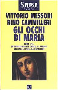 Libro Gli occhi di Maria Vittorio Messori , Rino Cammilleri