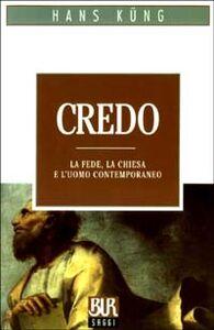 Foto Cover di Credo. La fede, la chiesa e l'uomo contemporaneo, Libro di Hans Küng, edito da BUR Biblioteca Univ. Rizzoli