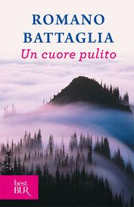 Libro Un cuore pulito Romano Battaglia