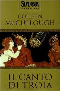 Libro Il canto di Troia Colleen McCullough