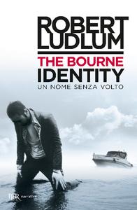 Libro The Bourne identity. Un nome senza volto Robert Ludlum