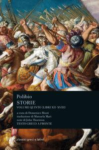 Libro Storie. Testo greco a fronte. Vol. 5: Libri XII-XVII. Polibio