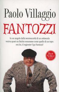 Foto Cover di Fantozzi, Libro di Paolo Villaggio, edito da BUR Biblioteca Univ. Rizzoli