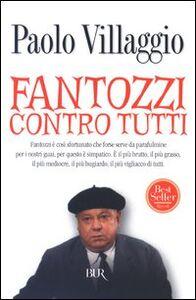 Foto Cover di Fantozzi contro tutti, Libro di Paolo Villaggio, edito da BUR Biblioteca Univ. Rizzoli
