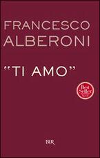 Libro Ti amo Francesco Alberoni