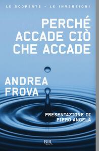Foto Cover di Perché accade ciò che accade, Libro di Andrea Frova, edito da BUR Biblioteca Univ. Rizzoli