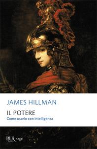 Libro Il potere. Come usarlo con intelligenza James Hillman