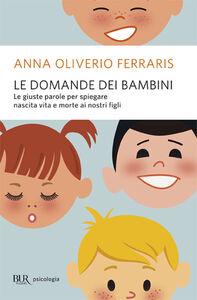 Libro Le domande dei bambini Anna Oliverio Ferraris