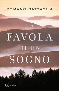 Libro La favola di un sogno Romano Battaglia