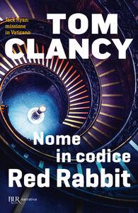 Foto Cover di Nome in codice Red Rabbit, Libro di Tom Clancy, edito da BUR Biblioteca Univ. Rizzoli