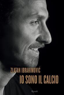 Io sono il calcio - Zlatan Ibrahimovic - copertina