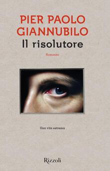 Il risolutore - Pier Paolo Giannubilo - copertina