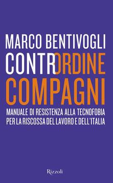 Daddyswing.es Contrordine compagni. Manuale di resistenza alla tecnofobia per la riscossa del lavoro e dell'Italia Image