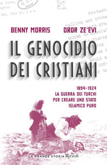 Il genocidio dei cristiani. 1894-1924. La guerra dei turchi per creare uno stato islamico puro.pdf