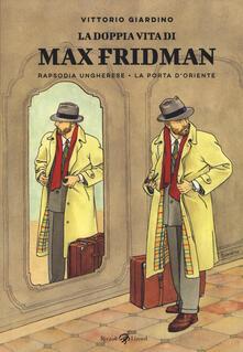 Squillogame.it La doppia vita di Max Fridman: Rapsodia ungherese-La porta d'Oriente Image