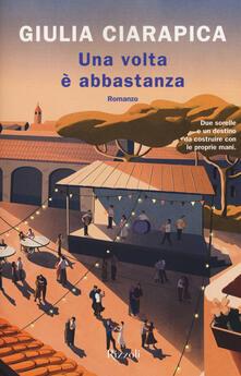 Una volta è abbastanza - Giulia Ciarapica - copertina