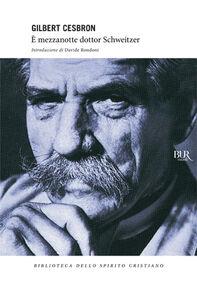 Libro È mezzanotte dottor Schweitzer Gilbert Cesbron
