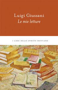 Libro Le mie letture Luigi Giussani