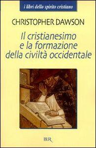 Libro Il cristianesimo e la formazione della civiltà occidentale Christopher Dawson