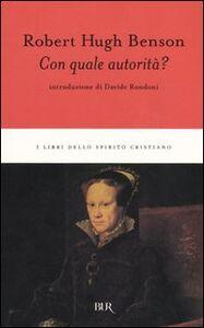 Foto Cover di Con quale autorità?, Libro di Robert H. Benson, edito da BUR Biblioteca Univ. Rizzoli