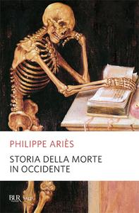 Libro Storia della morte in Occidente Philippe Ariès