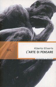 Libro L' arte di pensare Alberto Oliverio