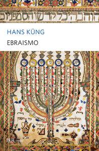 Foto Cover di Ebraismo, Libro di Hans Küng, edito da BUR Biblioteca Univ. Rizzoli