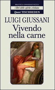 Libro Vivendo nella carne. Vol. 2 Luigi Giussani