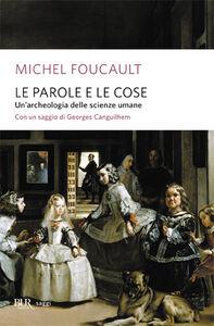 Foto Cover di Le parole e le cose, Libro di Michel Foucault, edito da BUR Biblioteca Univ. Rizzoli