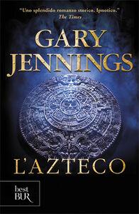Libro L' azteco Gary Jennings