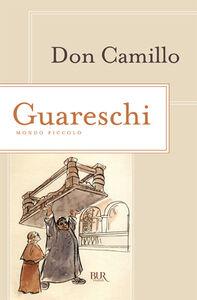 Foto Cover di Don Camillo-Mondo piccolo, Libro di Giovanni Guareschi, edito da BUR Biblioteca Univ. Rizzoli