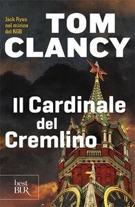 Foto Cover di Il cardinale del Cremlino, Libro di Tom Clancy, edito da BUR Biblioteca Univ. Rizzoli