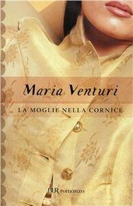 Libro La moglie nella cornice Maria Venturi