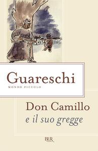 Foto Cover di Don Camillo e il suo gregge, Libro di Giovanni Guareschi, edito da BUR Biblioteca Univ. Rizzoli