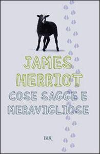 Libro Cose sagge e meravigliose James Herriot