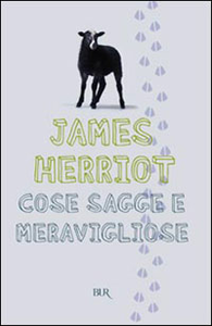 Libro Cose sagge e meravigliose James Herriot
