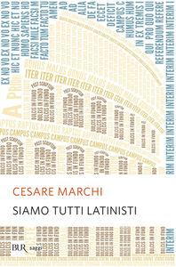Libro Siamo tutti latinisti Cesare Marchi