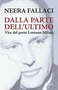Foto Cover di Vita del prete Lorenzo Milani, Libro di Neera Fallaci, edito da BUR Biblioteca Univ. Rizzoli