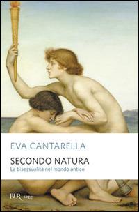 Secondo natura. La bisessualità nel mondo antico