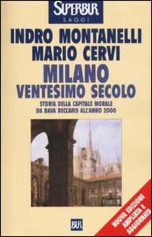 Voluntariadobaleares2014.es Milano ventesimo secolo. Storia della capitale morale da Bava Beccaris all'anno 2000 Image