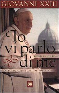 Foto Cover di Io vi parlo di me, Libro di Giovanni XXIII, edito da BUR Biblioteca Univ. Rizzoli