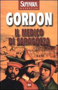 Libro Il medico di Saragozza Noah Gordon