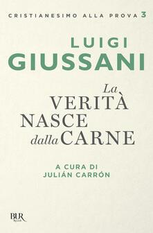 La verità nasce dalla carne - Luigi Giussani - copertina